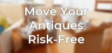 Move Antiques Risk-Free