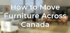 How to Move Furniture Across Canada